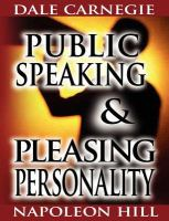Public speaking / Dale Carnegie. & Pleasing personality / Napoleon Hill