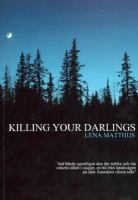 Killing your darlings / Lena Matthijs
