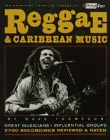 Reggae & Caribbean music : [great musicians, influential groups] : [2.700 recordings reviewed & rated] / Dave Thompson