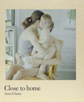 Close to home / Anna Clarén ; [translation from Swedish: Erik Lindeman]