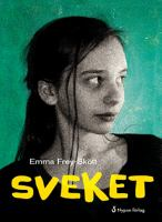 Sveket / Emma Frey-Skøtt ; illustrationer: Lisa Zachrisson