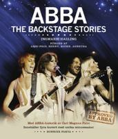ABBA - the backstage stories / Ingmarie Halling ; med ABBA-historik av Carl Magnus Palm