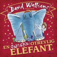 David Walliams presenterar en ganska otrevlig elefant / illustrerad av Tony Ross ; översatt av Barbro Lagergren