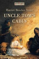 Uncle Tom's cabin [Elektronisk resurs] / Harriet Beecher Stowe
