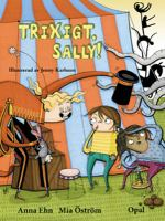 Trixigt, Sally!