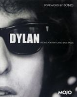 Dylan : visions, portraits & back pages / editor-in-chief: Mark Blake