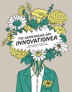 Tio sanningar om innovationer