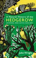 Natural history of the hedgerow and ditches, dykes and dry stonewalls