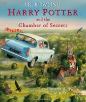 Harry Potter and the chamber of secrets / by J. K. Rowling ; illustrations by Jim Kay