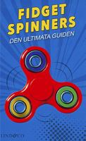 Fidget spinners - den ultimata guiden