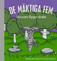 Skruven flyger drake / Mattias Blomfeldt, text & illustrationer ; Therese Karlsson, text