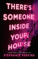 There's someone inside your house : a novel / by Stephanie Perkins