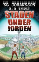 Staden under jorden / KG Johansson ; illustrationer: A. R. Yngve