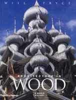 Architecture in wood : a world history / Will Pryce