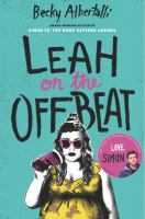 Leah on the offbeat / Becky Albertalli.