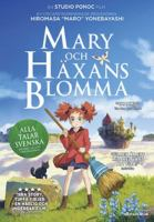 Mary och häxans blomma [Videoupptagning] = Mary and the witch's flower / manus: Riko Sakaguchi och Hiromasa Yonebayashi ; producent: Yoshiaki Nishimura ; regi: Hiromasa Yonebayashi.