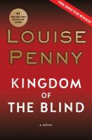 Kingdom of the blind : [a Chief Inspector Gamache mystery] / Louise Penny.