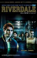 Riverdale : all-new stories : untold comic tales from the hit TV series on the CW / stories by Roberto Aguirre-Sacasa ; written by James Dewille ... ; with art by Joe Eisma .... 3.