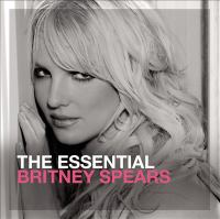 The essential Britney Spears [Ljudupptagning].