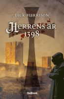 Herrens år 1398 / Dick Harrison.