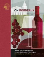 On Bordeaux : tales of the unexpected from the world's greatest wine region